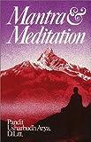 Mantra and Meditation, Arya, Pandit Usharbudh and Lih, D., 089389074X