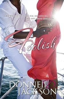 Foolish by [Jackson, Donneil D.]