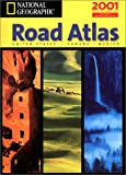 img - for National Geographic Road Atlas 2001: United States, Canada, Mexico (National Geographic Road Atlas: United States, Canada, Mexico: Deluxe Edition) book / textbook / text book