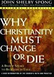 Why Christianity Must Change or Die, John Shelby Spong, 0060675365