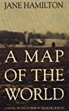 A Map of the World, Jane Hamilton, 0783811896