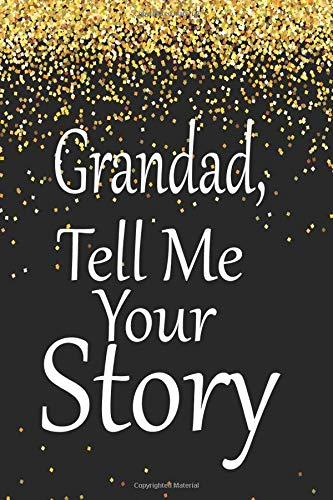 Grandad Tell Me Your Story  A Guided Journal To Tell Me Your Memorieskeepsake Questions.This Is A Great Gift To Dadgrandpagranddadfather And Uncle From Family Members Grandchildren Life Birthday