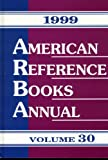 American Reference Books Annual, 1999, Bohdan S. Wynar, 1563087650