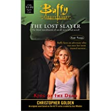 King of the Dead : The Lost Slayer Part 3 ( Buffy the Vampire Slayer Series )