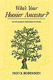 Who's Your Hoosier Ancestor?: Genealogy for Beginners