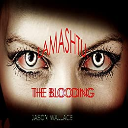 Lamashtu: The Blooding by [Wallace, Jason]
