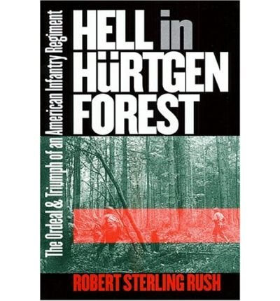 Download Hell in Hurtgen Forest: The Ordeal and Triumph of an American Infantry Regiment (Modern War Studies) by Robert S. Rush (2004-09-30) pdf
