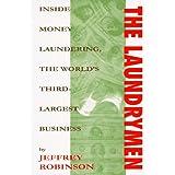 The Laundrymen: Money Laundering the World's Third Largest Business