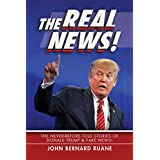 The Real News!: The Never-Before-Told Stories of Donald Trump & Fake News!