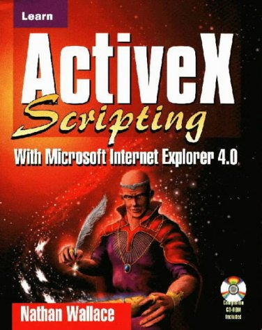 Learn ActiveX Scripting With MS Internet Explorer 4 by Wordware Publishing, Inc.