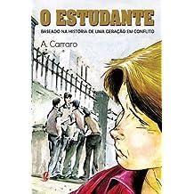 O Estudante. Baseado na História de Uma Geração em Conflito