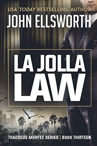 La Jolla Law: Thaddeus Murfee Legal Thriller Series Book Thirteen