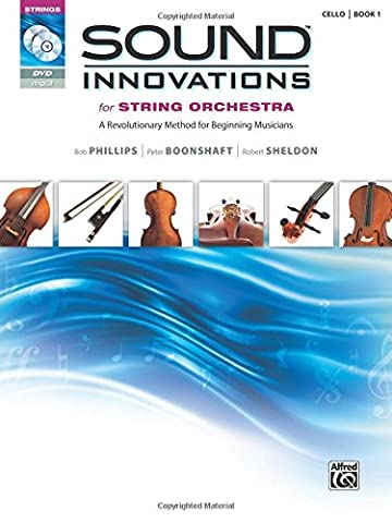 Sound Innovations for String Orchestra, Bk 1: A Revolutionary Method for Beginning Musicians (Cello), Book, CD & (Learning Cello Dvd)