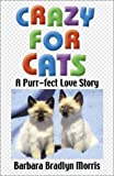 Crazy for Cats, Barbara Bradlyn Morris, 0914839667