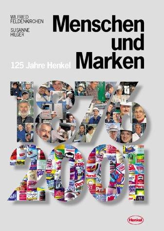 Menschen und Marken: 125 Jahre Henkel 1876-2001