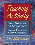 img - for Teaching Actively: Eight Steps and 32 Strategies to Spark Learning in Any Classroom book / textbook / text book