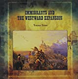 img - for Immigrants and the Westward Expansion (Primary Sources of Immigration and Migration in America (Paperback)) book / textbook / text book