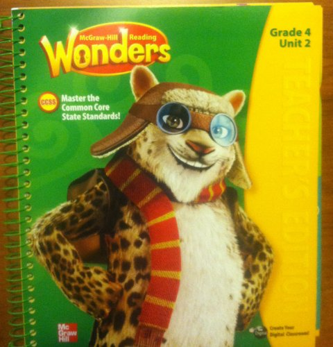 McGraw Hill Reading Wonders, Teacher's Edition, Grade 4, Unit 2. Mastering the Common Core State Standards.