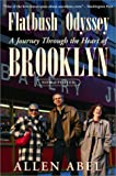 Front cover for the book Flatbush Odyssey: A Journey Through the Heart of Brooklyn by Allen Abel