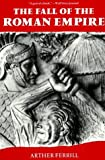 img - for The Fall of the Roman Empire: The Military Explanation by Arther Ferrill (1988-06-03) book / textbook / text book