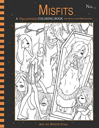 Misfits A Halloween Coloring book for Adults and ODD Children: Living Dead and Monster Girls (Misfits A Coloring Book for Adults and ODD Children) -