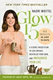img - for Glow15: A Science-Based Plan to Lose Weight, Revitalize Your Skin, and Invigorate Your Life book / textbook / text book