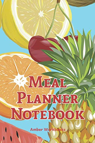 Meal Planner Notebook: 52 weeks meal planning book with weekly shopping list and space for notes like recipes used Track and pl by Amber Workbooks