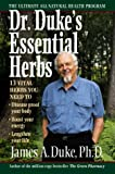 Dr. Duke's Essential Herbs: 13 Vital Herbs You Need to Disease-Proof Your Body, Boost Your Energy, Lengthen Your Life