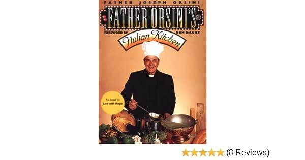 Father Orsinis Italian Kitchen Father Giuseppe Orsini Dom Deluise