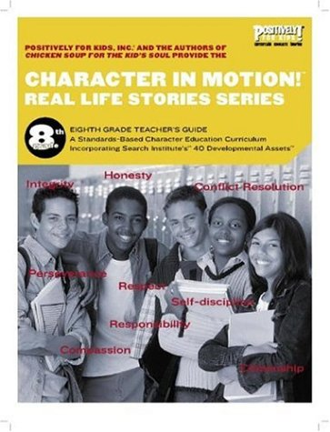 Character in Motion! (Real Life Stories Series, 8th Grade Teacher's Guide) ebook