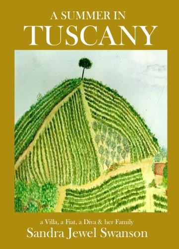 A Summer in Tuscany: a Villa, a Fiat & a