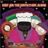 Chef Aid: The South Park Album (Television Compilation)