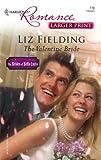 The Valentine Bride, Liz Fielding, 0373182783
