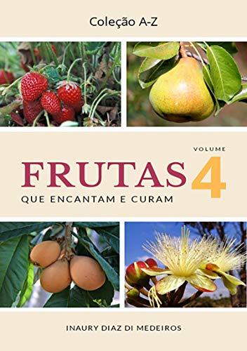 Frutas Que Encantam E Curam (Portuguese Edition)