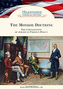 foreign policy and monroe doctrine Monroe doctrine: monroe warned european countries not to interfere in the western hemisphere the cornerstone of american foreign policy.