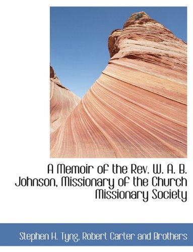 A Memoir of the Rev. W. A. B. Johnson, Missionary of the Church Missionary Society ebook