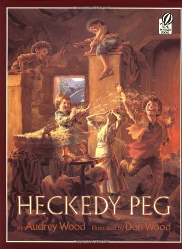 Heckedy Peg by Audrey Wood (Jan 12 2001)