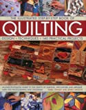 img - for The Illustrated Step-by-Step Book of Quilting: Design, Techniques, 140 Practical Projects book / textbook / text book