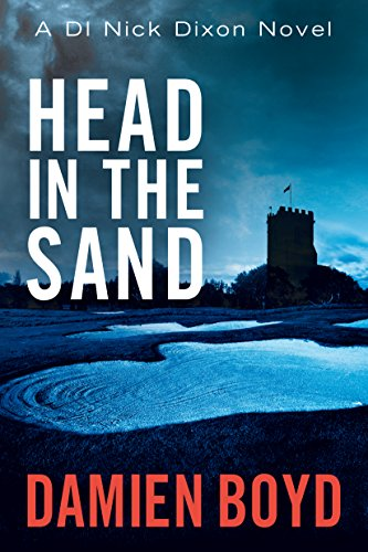 Head in the Sand (DI Nick Dixon Crime Book 2) (Best Schools In Norfolk)