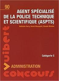 Agent spécialisé de la police technique et scientifique, ASPTS