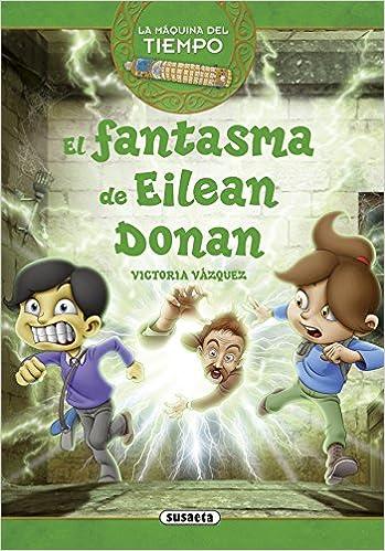 El fantasma de Eilean Donan (La máquina del tiempo): Amazon.es: Susaeta Ediones S A: Libros