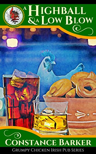 A Highball and a Low Blow (Grumpy Chicken Irish Pub Series Book 3)