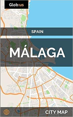 Malaga Spain City Map Jason Patrick Bates 9781973194422 Amazon