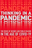 Thinking in a Pandemic: The Crisis of Science and