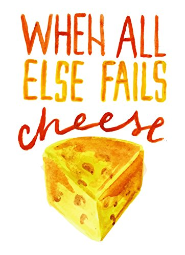 iCandy Products Inc When All Else Fails Cheese Wall Decor Poster Funny Humor Art Kitchen Print, Small Signs - Plastic - 7.5x10.5 ()