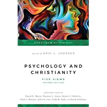 Psychology & Christianity: Five Views (Spectrum Multiview Books)