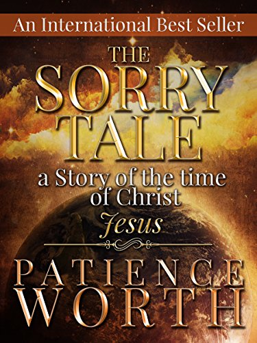Patience worth the sorry tale a story of the time of christ patience worth the sorry tale a story of the time of christ jesus fandeluxe Choice Image