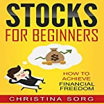 Stocks for Beginners: How to Achieve Financial Freedom | Christina Sorg