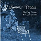 A SUMMER DREAM : Healing - Solo Instrumental Music - New Age by Shirley Cason (2002-08-02)