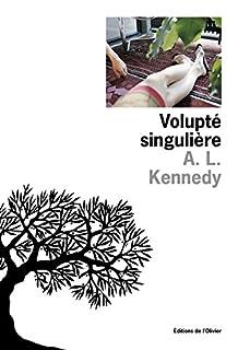 Volupté singulière, Kennedy, A. L.